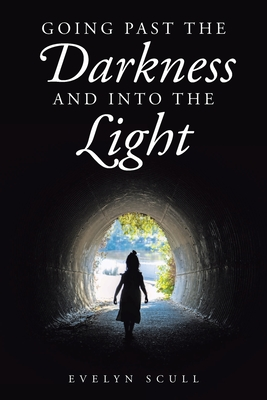 Going Past the Darkness and Into the Light Cover Image