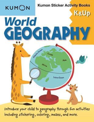 World Geography K & Up: Kumon Sticker Activity Book (Kumon Sticker Activity Books) Cover Image