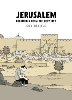 Jerusalem: Chronicles from the Holy City. by Guy Delisle Cover Image
