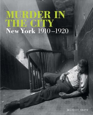 Murder in the City: New York, 1910-1920 Cover Image