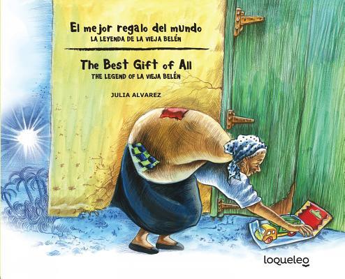 El Mejor Regalo del Mundo: La Leyenda de La Vieja Belen (Bilingual Edition) / The Best Gift of All: The Legend of La Vieja Belen (Bilingual Books) Cover Image