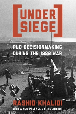 Under Siege: P.L.O. Decisionmaking During the 1982 War Cover Image