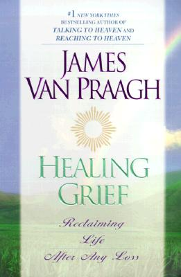 Healing Grief: Reclaiming Life After Any Loss Cover Image