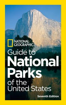 National Geographic Guide to National Parks of the United States, 7th Edition Cover Image