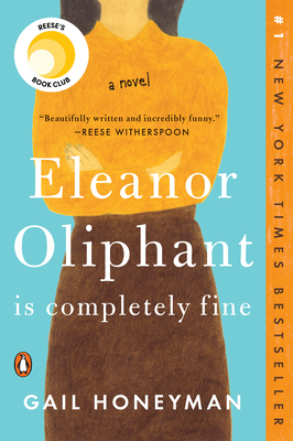 Eleanor Oliphant Is Completely Fine Gail Honeyman, Penguin, $16,