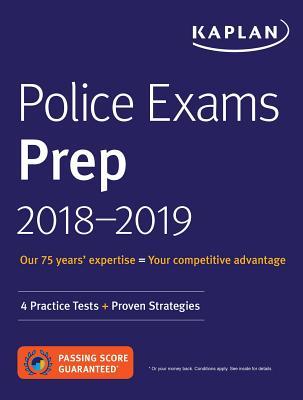 Police Exams Prep 2018-2019: 4 Practice Tests + Proven Strategies (Kaplan Test Prep) Cover Image