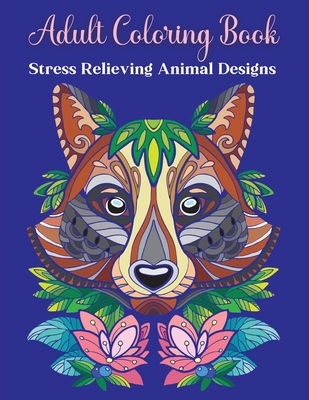 Adult Coloring Book, Stress Relieving Animal Designs: Coloring Books for Adults RelaxationAdult Inspirational Coloring BookAnimal Mandala Coloring Boo Cover Image