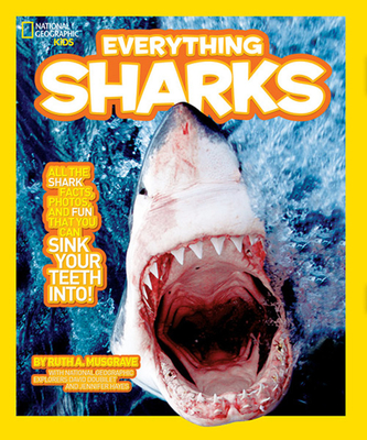 National Geographic Kids Everything Sharks: All the shark facts, photos, and fun that you can sink your teeth into Cover Image