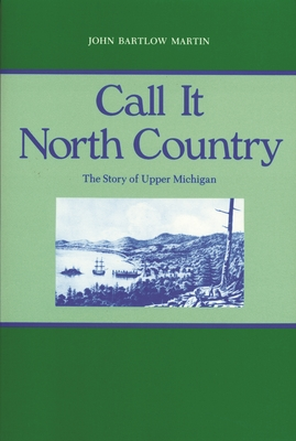 Call It North Country (Great Lakes Books) Cover Image