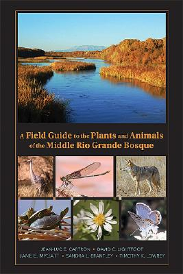 A Field Guide to the Plants and Animals of the Middle Rio Grande Bosque Cover Image