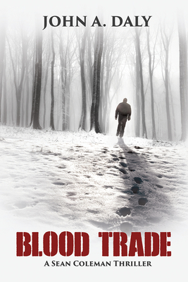 Cover for Blood Trade (Sean Coleman Thriller)