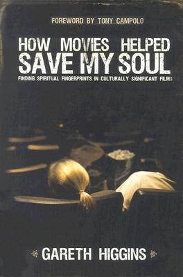 How Movies Helped Save My Soul: Finding Spiritual Fingerprints in Culturally Significant Films Cover Image