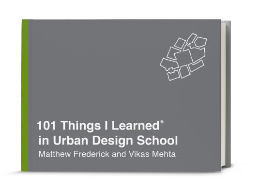 101 Things I Learned® in Urban Design School Cover Image