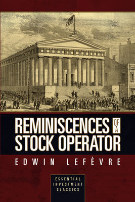 Reminiscences of a Stock Operator (Essential Investment Classics) Cover Image