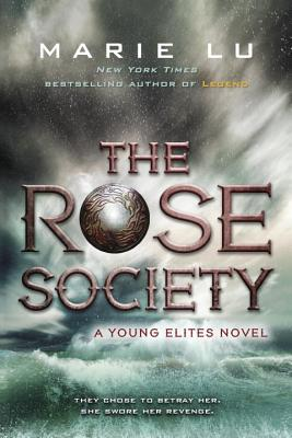 The Rose Society (Young Elites Novel) Cover Image