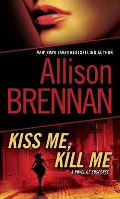 Kiss Me, Kill Me: A Novel of Suspense (Lucy Kincaid #2) Cover Image