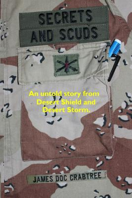 Secrets and Scuds: An Untold Story of Desert Shield and Desert Storm Cover Image