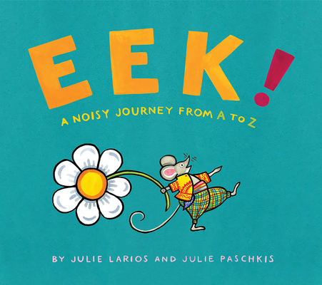 Eek!: A Noisy Journey from A to Z Cover Image