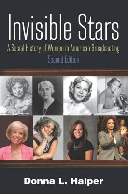 Invisible Stars: A Social History of Women in American Broadcasting Cover Image