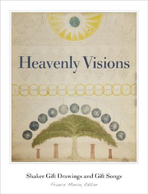 Heavenly Visions: Shaker Gift Drawings And Gift Songs Cover Image