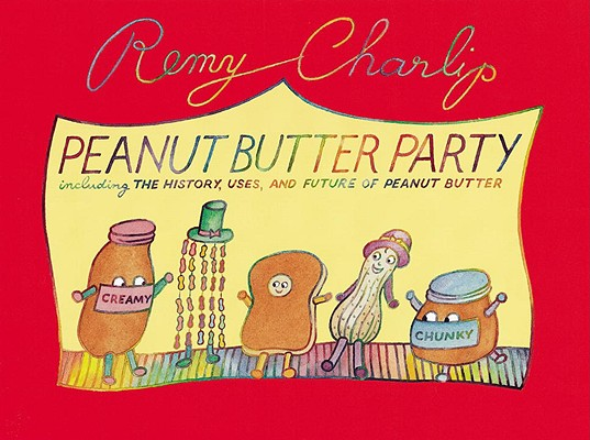 Peanut Butter Party: Including the History, Uses, and Future of Peanut Butter Cover Image