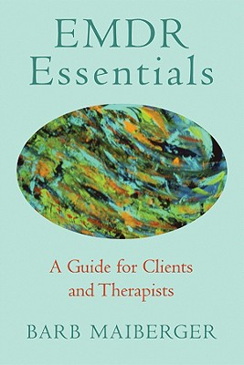 Emdr Essentials: A Guide for Clients and Therapists Cover Image