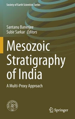 Mesozoic Stratigraphy of India: A Multi-Proxy Approach (Society of Earth Scientists) Cover Image
