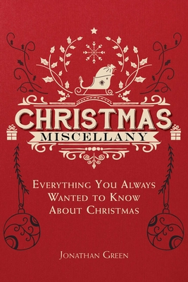 Christmas Miscellany: Everything You Ever Wanted to Know About Christmas Cover Image