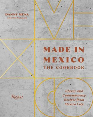 Made in Mexico: The Cookbook: Classic And Contemporary Recipes From Mexico City Cover Image