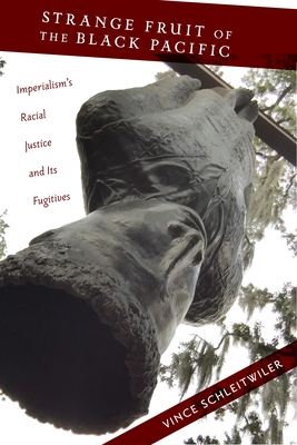 Strange Fruit of the Black Pacific: Imperialism's Racial Justice and Its Fugitives (Nation of Nations #3) Cover Image