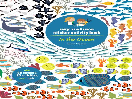 In the Ocean: My Nature Sticker Activity Book (Ocean Environment Activity and Learning Book for Kids, Coloring, Stickers and Quiz) Cover Image