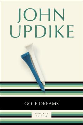 Golf Dreams: Writings on Golf Cover Image