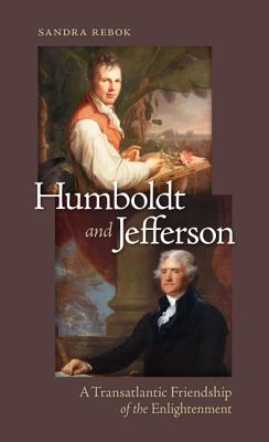 Humboldt and Jefferson: A Transatlantic Friendship of the Enlightenment Cover Image
