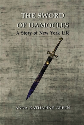 The Sword of Damocles A Story of New York Life: Annotated Cover Image