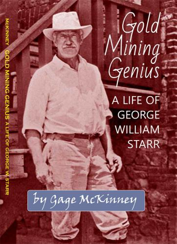 Gold Mining Genius: A Life of George William Starr Cover Image