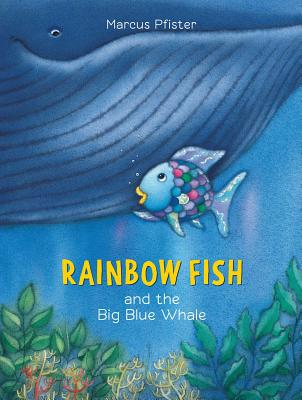Rainbow Fish and the Big Blue Whale Cover