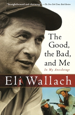 The Good, the Bad, and Me: In My Anecdotage Cover Image