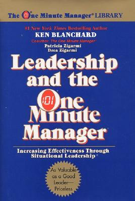 Leadership and the One Minute Manager: Increasing Effectiveness Through Situational Leadership Cover Image