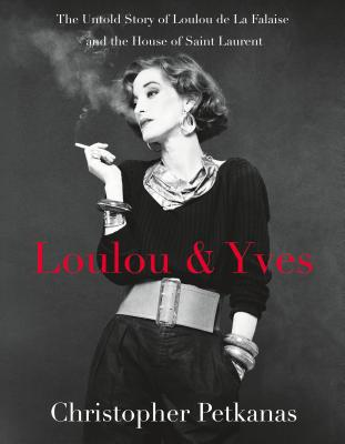 Loulou & Yves: The Untold Story of Loulou de La Falaise and the House of Saint Laurent Cover Image