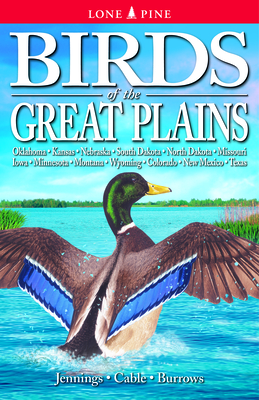 Birds of the Great Plains: Oklahoma, Kansas, Nebraska, South Dakota, North Dakota, Missouri, Iowa, Minnesota, Montana, Wyoming, Colorado, New Mex Cover Image