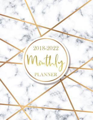 2018 - 2022 Monthly Planner: 60 Months Calendar, Monthly Schedule Organizer -Agenda Planner For The Next Five Years, Appointment Notebook, Monthly Cover Image