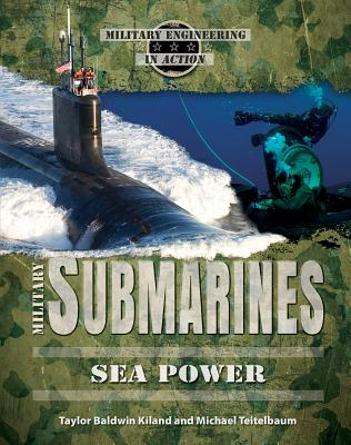 Military Submarines (Military Engineering in Action) Cover Image