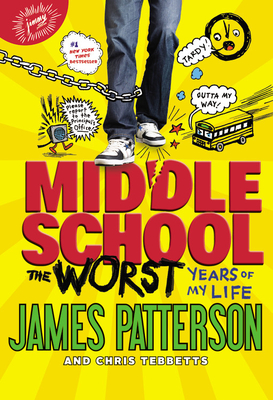 The Worst Years of My Life (Middle School #1) Cover Image