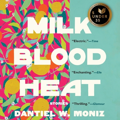 Milk Blood Heat: Stories Cover Image