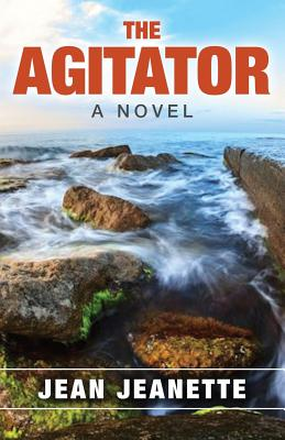 The Agitator: A Novel - Inspired by a True Story Cover Image