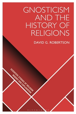 Gnosticism and the History of Religions (Scientific Studies of Religion: Inquiry and Explanation) Cover Image