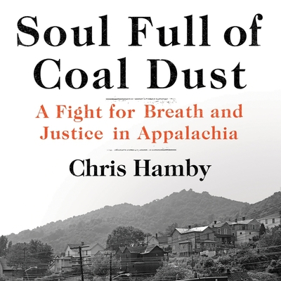 Soul Full of Coal Dust: A Fight for Breath and Justice in Appalachia Cover Image