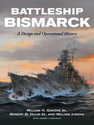 Battleship Bismarck: A Design and Operational History Cover Image