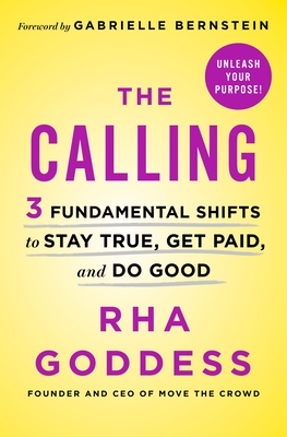 The Calling: 3 Fundamental Shifts to Stay True, Get Paid, and Do Good Cover Image