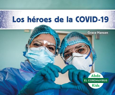 Los Héroes de la Covid-19 (Heroes of Covid-19) Cover Image